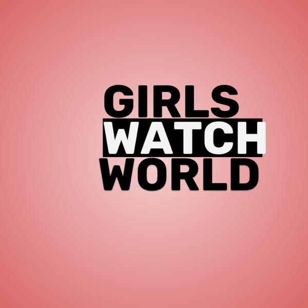 Girls Watch World