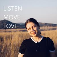 LISTEN MOVE LOVE podcast