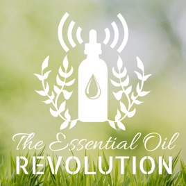 The Essential Oil Revolution – w/ Samantha Lee Wright on Apple Podcasts