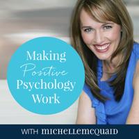 Making Positive Psychology Work Podcast podcast