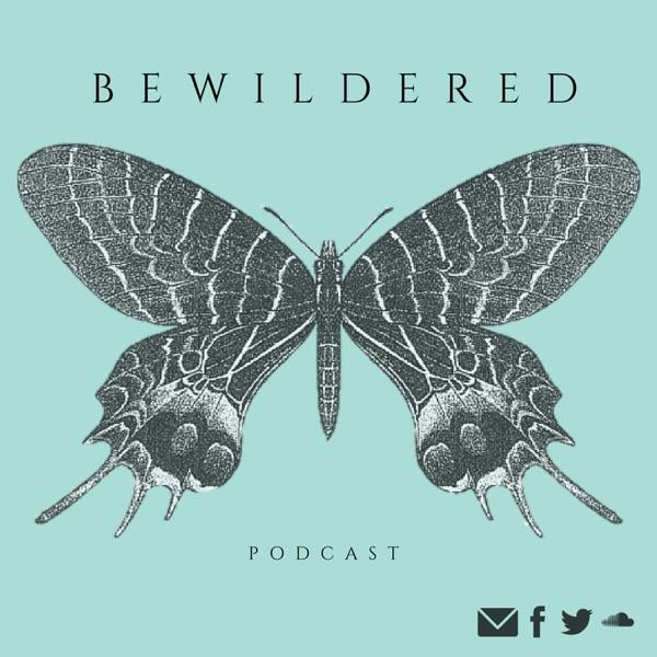 Bewildered Podcast