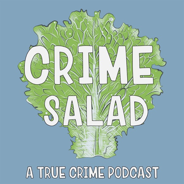 Crime Salad Podcast