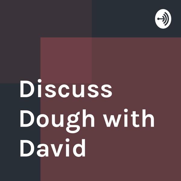 Discuss Dough with David