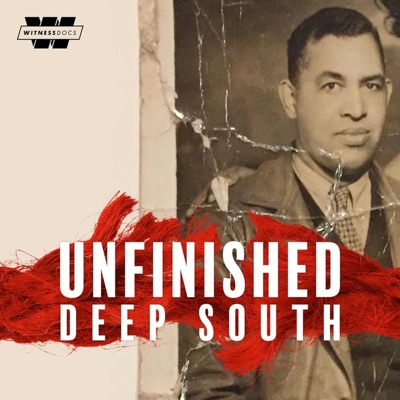 Unfinished: Deep South:Witness Docs & Market Road Films