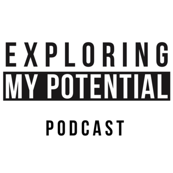 Exploring My Potential Podcast
