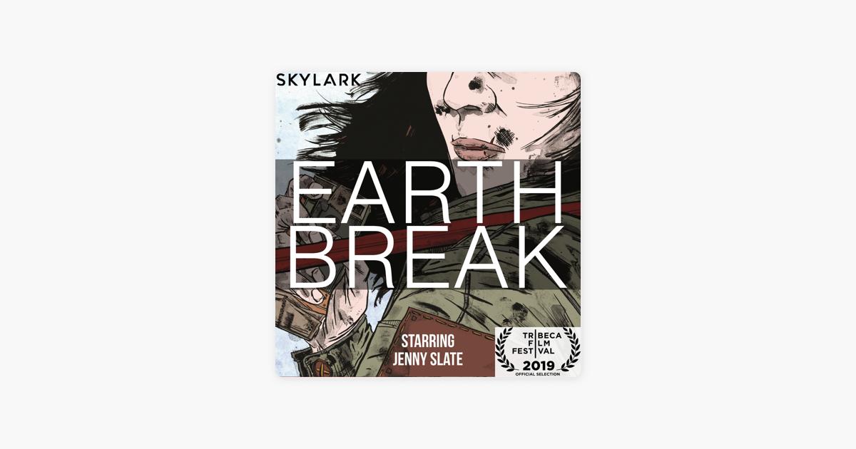 Earth Break on Apple Podcasts
