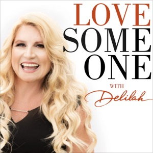 LOVE SOMEONE with Delilah