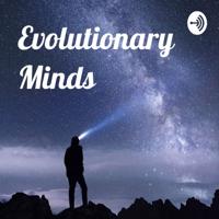 Evolutionary Minds podcast