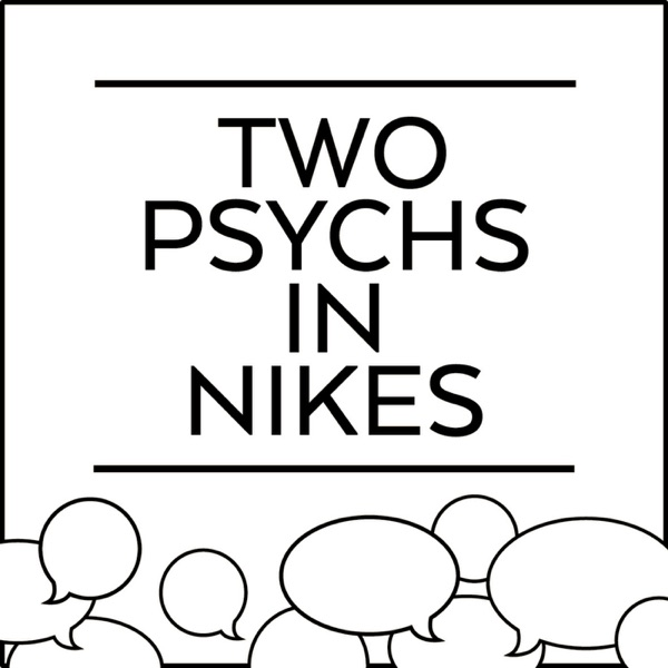 Two Psychs in Nikes