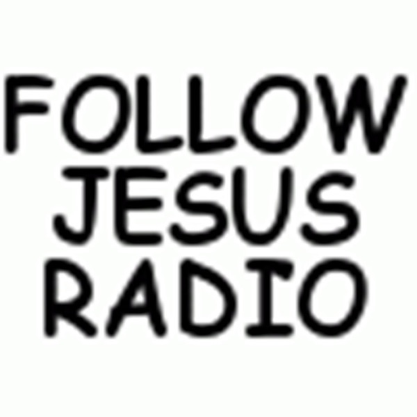 Follow Jesus Radio
