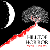 Hilltop Horror Movie Reviews podcast