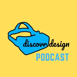 Discover Virtual Reality Design Podcast
