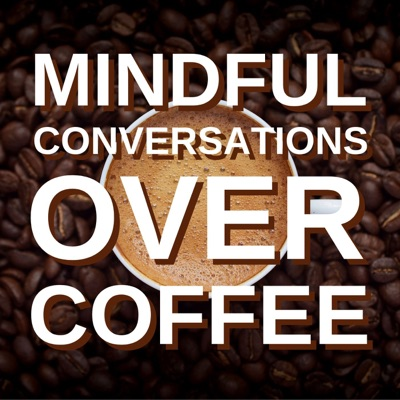 Mindful Conversations Over Coffee