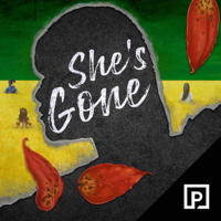 She's Gone podcast