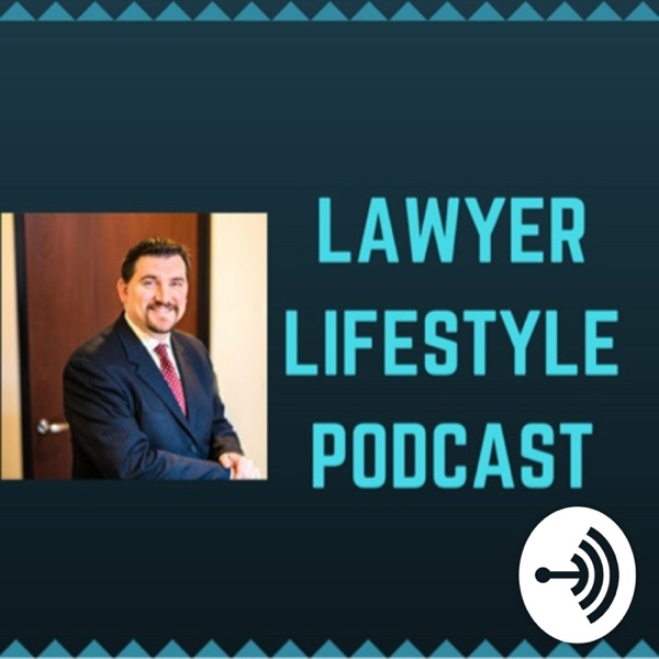 Lawyer Lifestyle Podcast - Marketing, Leadership, Sales