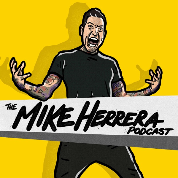 The Mike Herrera Podcast | Podbay