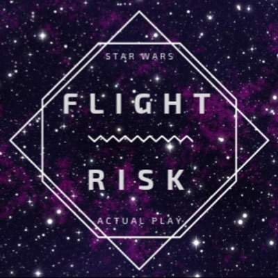 Flight Risk: A Star Wars Actual Play Crime Dramedy