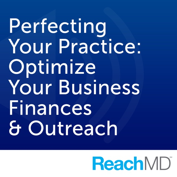 Perfecting Your Practice: Optimize Your Business Finances & Outreach