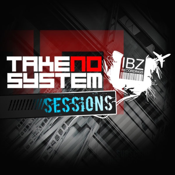 TAKE NO SYSTEM Sessions (iBZ Recordings)