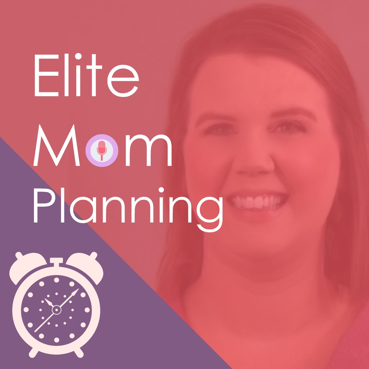 Elite Mom Planning Podcast - Time Management & Productive Routines