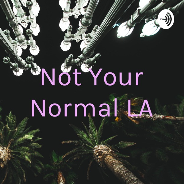 Not Your Normal LA