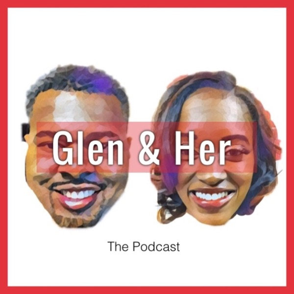 Glen And Her Podcast