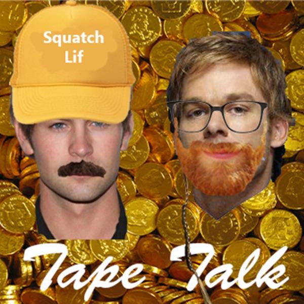 Tape Talk