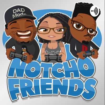 Notcho Friends