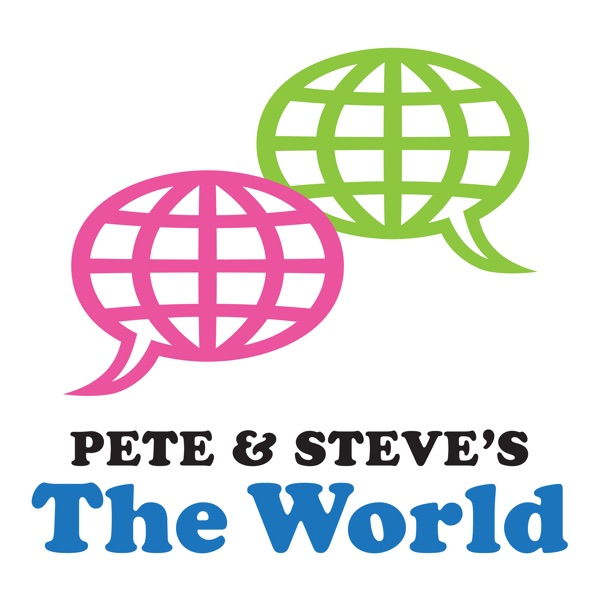 Pete & Steve's The World