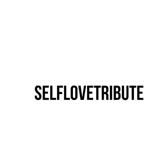 Self Love Tribute