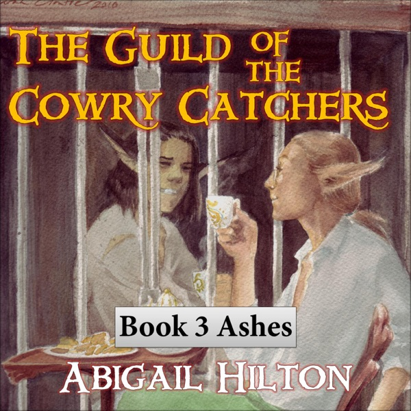 The Guild of the Cowry Catchers, Book 3 Ashes