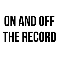 On And Off The Record podcast