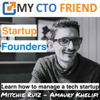 My CTO Friend - Startup Founders Learn Tech Management podcast