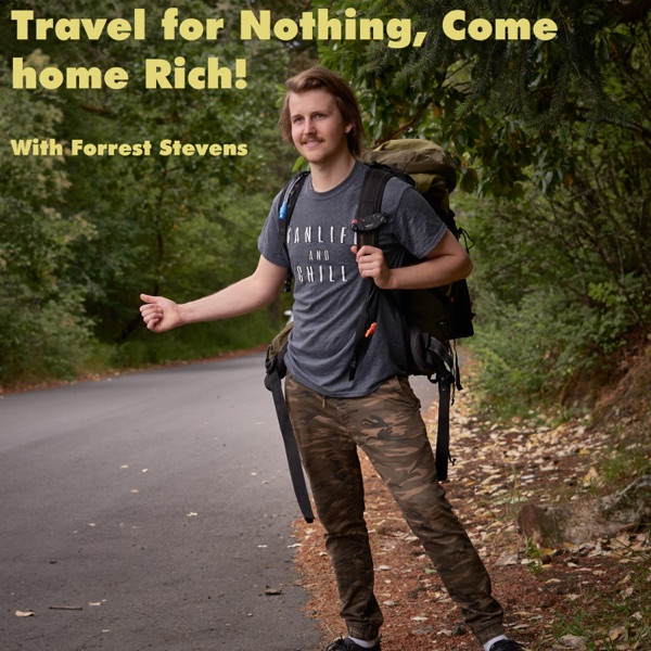 Travel for Nothing Come home Rich.