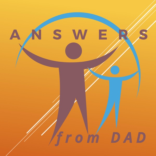 Answers From Dad