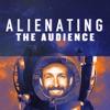 Alienating the Audience artwork