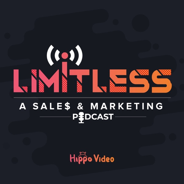 Limitless: A Sales and Marketing Podcast