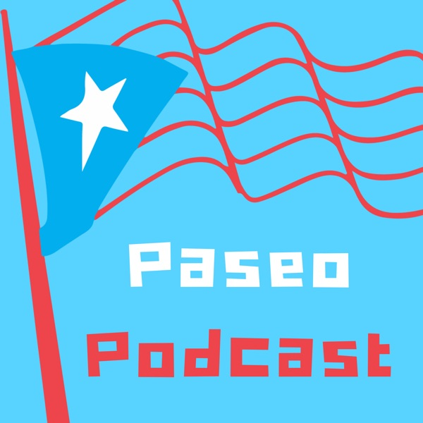 Paseo Podcast: Sharing Puerto Rican Stories Artwork