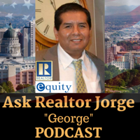 "Ask Realtor Jorge ""George"" Podcast podcast"