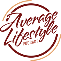 Average Lifestyle Podcast podcast