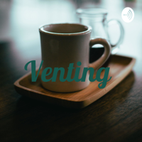 Venting podcast