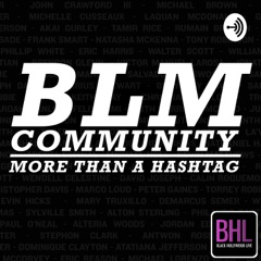 BLM Community: More Than Just A Hashtag