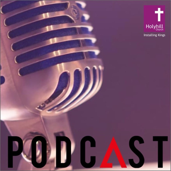 Holyhill Podcast