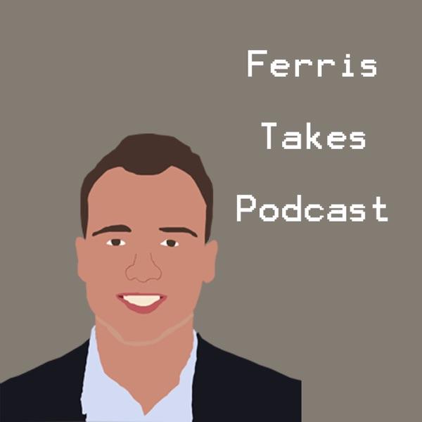 Ferris Takes