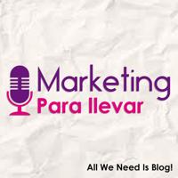 Marketing Para Llevar podcast
