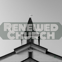Renewed Church podcast