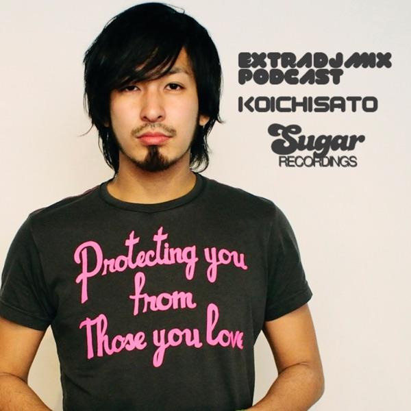 KOICHI SATO_Extra DJ Mix_Podcast