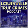 Louisville True Crimes