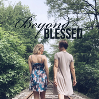 Beyond Blessed Podcast podcast