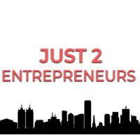 Just 2 Entrepreneurs podcast